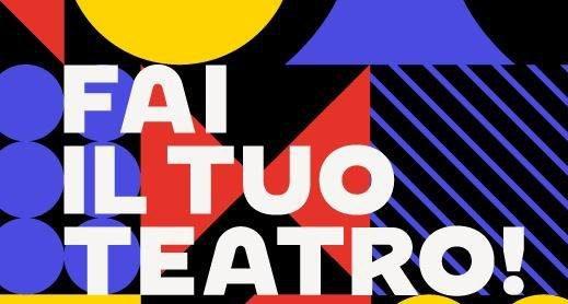 1-10 LUGLIO 2021 | Fai Il Tuo Teatro!